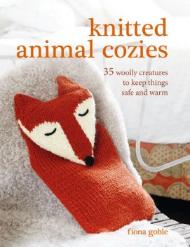 Knitted Animal Cozies, Fiona Goble