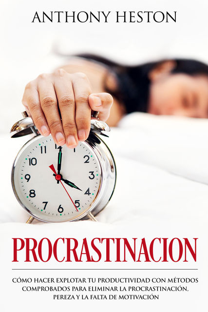 Procrastinacion, Anthony Heston