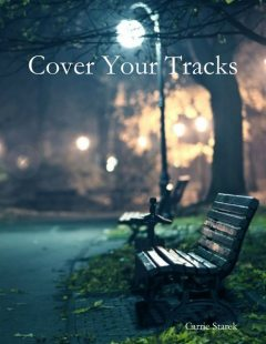 Cover Your Tracks, Carrie Starek