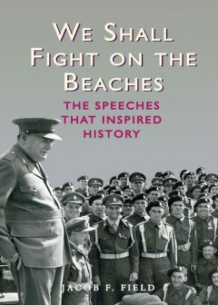 We Shall Fight on the Beaches, Jacob F.Field