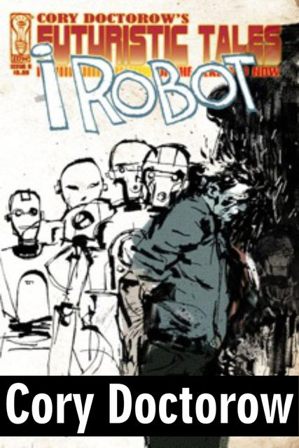 I, Robot, Cory Doctorow