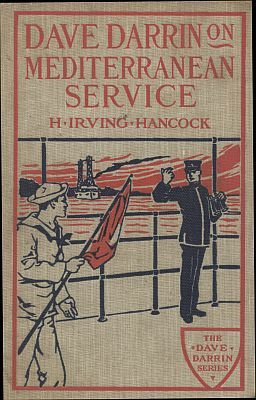 Dave Darrin on Mediterranean Service / or, With Dan Dalzell on European Duty, H.Irving Hancock