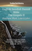 English Swedish Danish Bible – The Gospels II – Matthew, Mark, Luke & John, Truthbetold Ministry