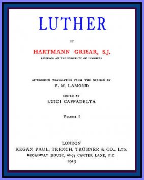 Luther, vol 1 of 6, Hartmann Grisar