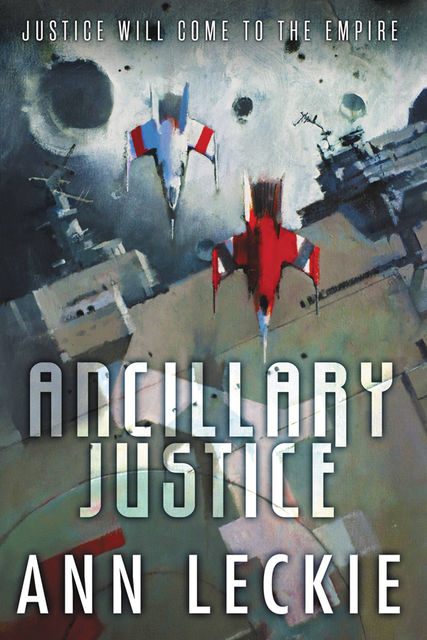 Ancillary Justice, Ann Leckie