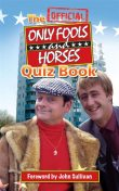 The Official Only Fools and Horses Quiz Book, Dan Sullivan, Jim Sullivan, John Sullivan