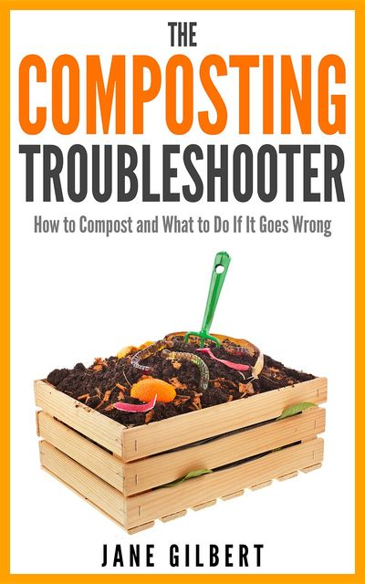 The Composting Troubleshooter, Jane Gilbert