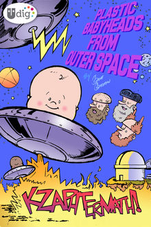 Plastic Babyheads from Outer Space: Book Two, Kzaphtermath, Geoff Grogan