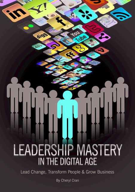 Leadership Mastery In The Digital Age, Cheryl Cran