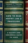How to Read Poetry Like a Professor, Thomas C.Foster