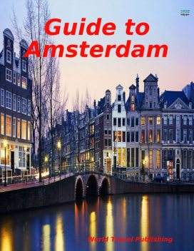 Guide to Amsterdam, World Travel Publishing