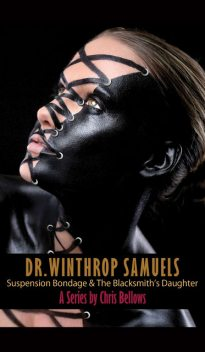 Dr. Winthrop Samuels Series, Chris Bellows