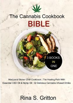 The Cannabis Cookbook Bible 3 Books in 1, Rina S. Gritton