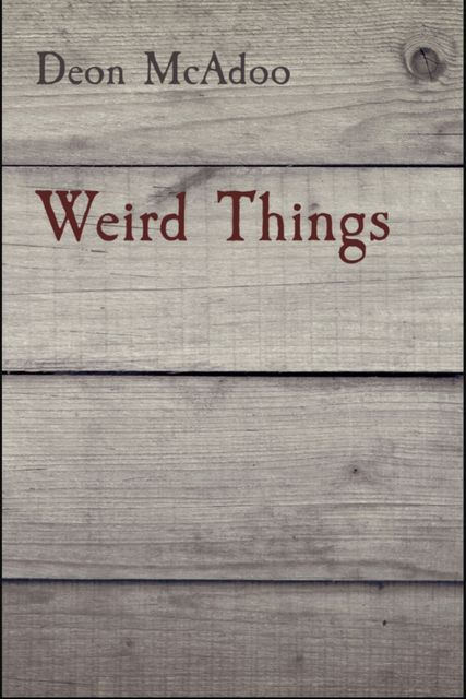 Weird Things, Deon Mcadoo