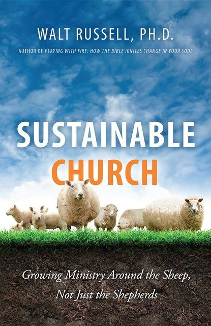 Sustainable Church, Walt Russell
