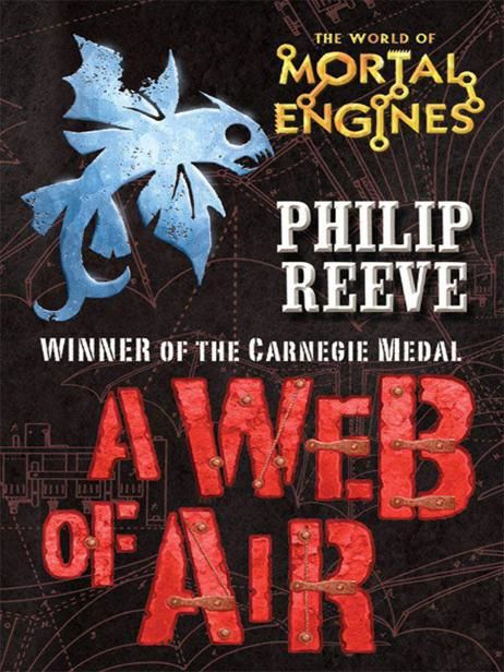 A Web of Air, Philip Reeve
