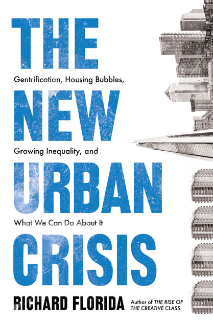 The New Urban Crisis, Richard Florida