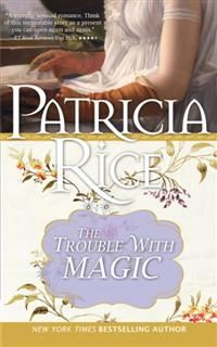 Trouble With Magic, Patricia Rice