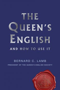 The Queen's English, Bernard C.Lamb