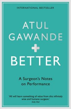 Better, Atul Gawande