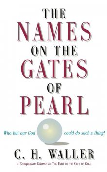 Names on the Gates of Pearl, The, C.H.Waller