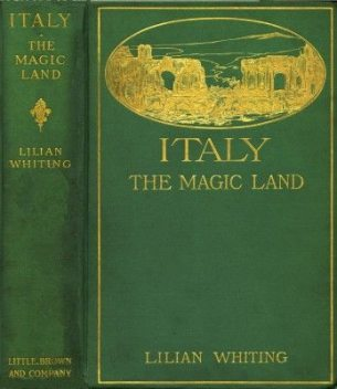 Italy, the Magic Land, Lilian Whiting