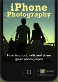 iPhone Photography: How to shoot, edit and share great photographs, Misho Baranovic