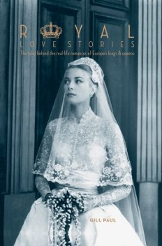 Royal Love Stories, Gill Paul, Camilla Tominey