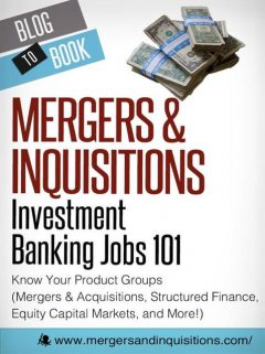 Investment Banking Jobs 101: Know Your Product Groups, Brian DeChesare