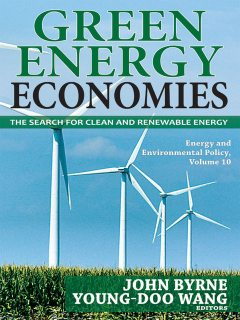 Green Energy Economies, John Byrne, Young-Doo Wang