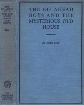 The Go Ahead Boys and the Mysterious Old House, Ross Kay