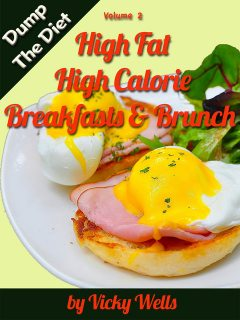 High Fat High Calorie Breakfasts & Brunch, Vicky Wells