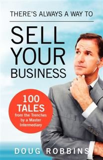 There's Always a Way to Sell Your Business, Doug Robbins