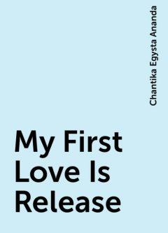 My First Love Is Release, Chantika Egysta Ananda