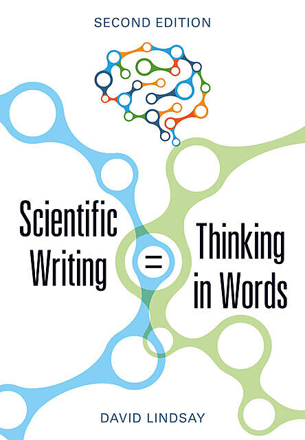 Scientific Writing = Thinking in Words, David Lindsay