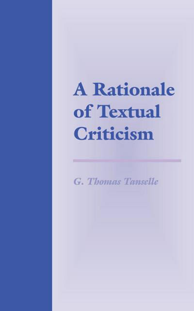 A Rationale of Textual Criticism, G.Thomas Tanselle