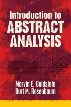Introduction to Abstract Analysis, Burt M.Rosenbaum, Marvin E.Goldstein