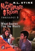 The Nightmare Room Thrillogy #2: What Scares You the Most?, R.L.Stine