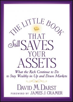 The Little Book that Still Saves Your Assets, David M.Darst