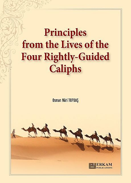 Principles from the Lives of the Four Rightly-Guided Caliphs, Osman Nuri Topbaş