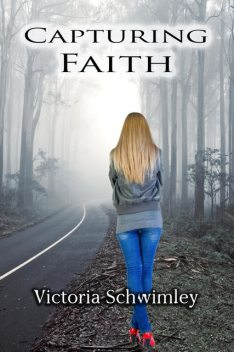 Capturing Faith, Victoria Schwimley