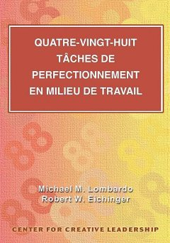 Eighty-eight Assignments for Development in Place (French Canadian), Michael M. Lombardo, Robert W. Eichinger