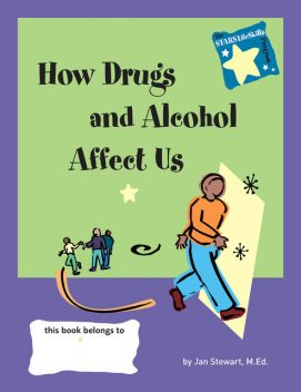 STARS: Knowing How Drugs and Alcohol Affect Our Lives, Jan Stewart