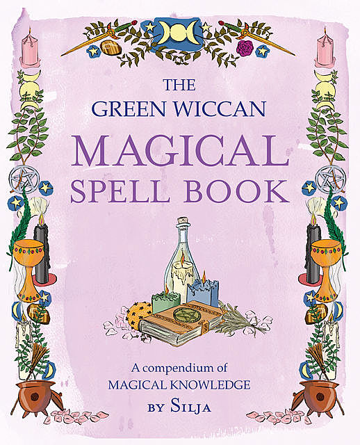 The Green Wiccan Magical Spell Book, Silja