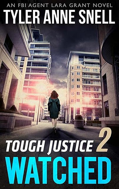 Tough Justice: Watched (Part 2 Of 8), Tyler Anne Snell