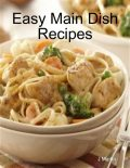 Easy Main Dish Recipes, J Martin