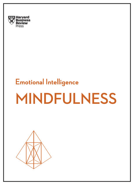 Mindfulness (HBR Emotional Intelligence Series), Daniel Goleman, Harvard Business Review, Susan David, Christina Congleton, Ellen Langer