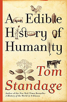 An Edible History of Humanity, Tom Standage