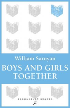 Boys and Girls Together, William Saroyan