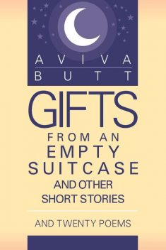 Gifts from an Empty Suitcase and Other Short Stories, Aviva Butt